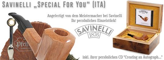 Savinelli Autograph Special For You - Angefertigt von dem Meistermacher bei Savinelli - Ihr pers�nliches Einzelst�ck!