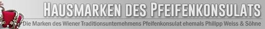 Die Hausmarken des Wiener Traditionsunternehmens Pfeifenkonsulat ehemals Philipp Weiss & Söhne seit 1879